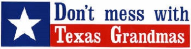 Don't mess with Texas Grandmas Bumper Sticker